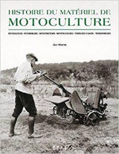 Histoire du matériel de motoculture. Motoculteurs, motobineuses, microtracteurs, motofaucheuses, tondeuses à gazon, tronçonneuses de la marque image 0 produit