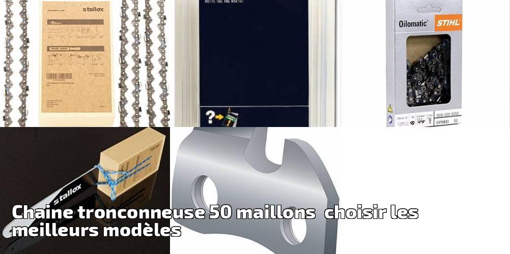 chaine tronconneuse 50 maillons choisir les meilleurs. Black Bedroom Furniture Sets. Home Design Ideas