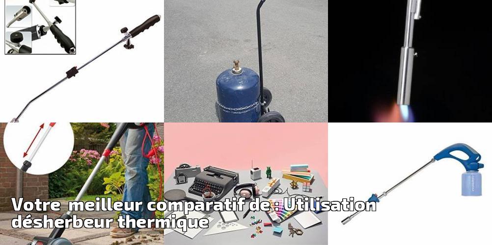 votre meilleur comparatif de   utilisation d u00e9sherbeur thermique pour 2019