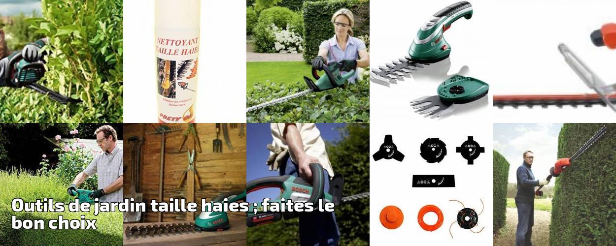 Outils de jardin taille haies ; faites le bon choix pour ...